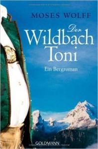 Der Wildbach Toni - ein Bergroman
